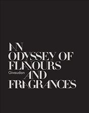 Givaudan : An Odyssey of Flavours and Fragrances - Le Guerer, Annick