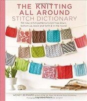 Knitting All Around Stitch Dictionary - Bernard, Wendy
