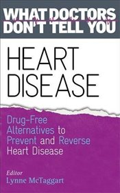 Heart Disease : Drug-Free Alternatives to Prevent and Reverse Heart Disease  - McTaggart, Lynne