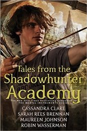 Tales from the Shadowhunter Academy - Clare, Cassandra