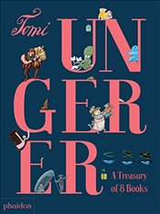 Tomi Ungerer : A Treasury of 8 Books - Ungerer, Tomi