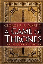 Game of Thrones - 1 : A Song of Ice and Fire : The 20th Anniversary Illustrated Edition - Martin, George R. R.
