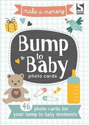 Make a Memory Bump to Baby Photo Cards : Make a Moment into a Memory to Keep Forever - Brook-Piper, Holly