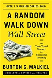 Random Walk Down Wall Street : The Time-Tested Strategy for Successful Investing - Malkiel, Burton G.