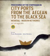Proceedings of the Symposium on City Ports from the Aegean to the Black Sea. Medieval-Modern  - Karagianni, Flora