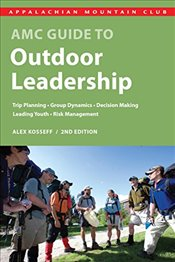 AMC Guide to Outdoor Leadership - Kosseff, Alex