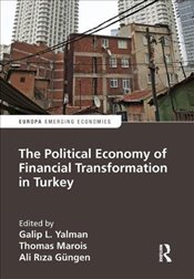 Political Economy of Financial Transformation in Turkey - Yalman, Galip L.