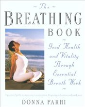 Breathing Book: Good Health and Vitality Through Essential Breath Work -