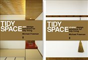 Tidy Space : Zen and Shaker Design Solutions for Tidy Living - Freeman, Michael