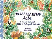 Disappearing Acts : A Search and Find Book of Endangered Animals - Bunnell, Isabella
