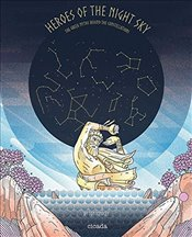 Heroes of the Night Sky : The Greek Myths Behind the Constellations - Kindley, Tom