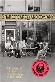 Shakespeare and Company Paris : A History of the Rag & Bone Shop of the Heart - Halverson, Krista