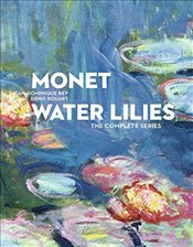 Monet : Water Lilies : The Complete Series - Rey, Jean-Dominique