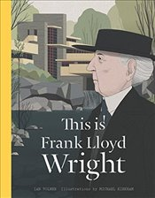 This is Frank Lloyd Wright - Volner, Ian