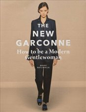 New Garconne : How to Be a Modern Gentlewoman - Batliwalla, Navaz