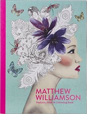 Matthew Williamson : Fashion, Print and Colouring   - Williamson, Matthew