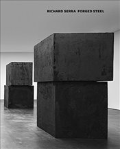 Richard Serra : Forged Sculpture - Serra, Richard