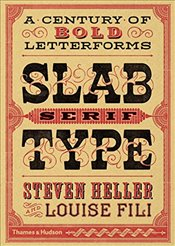 Slab Serif Type : A Century of Bold Letterforms - Fili, Louise