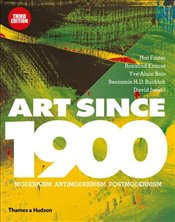 Art Since 1900 : Modernism  Antimodernism  Postmodernism - Foster, Hal