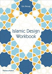 Islamic Design Workbook  - Broug, Eric