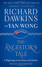 Ancestors Tale : A Pilgrimage to the Dawn of Evolution - Dawkins, Richard