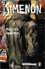 Maigrets Dead Man : An Inspector Maigret Mystery - Simenon, Georges