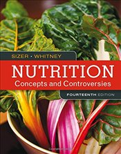 Nutrition 14e : Concepts and Controversies - Sizer, Frances