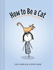 How to be a Cat : The Definitive Guide - Swerling, Lisa