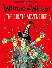 Winnie and Wilbur : The Pirate Adventure - Thomas, Valerie