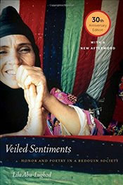 Veiled Sentiments : Honor and Poetry in a Bedouin Society - Abu-Lughod, Lila
