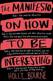 Manifesto on How to be Interesting - Bourne, Holly