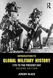 Introduction to Global Military History : 1775 to the Present Day - Black, Jeremy