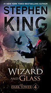 Dark Tower IV: Wizard and Glass - King, Stephen