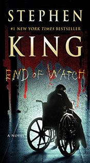 End of Watch : Bill Hodges Trilogy - King, Stephen