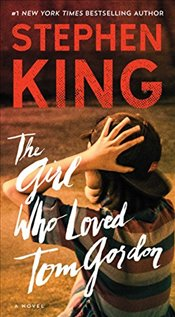 Girl Who Loved Tom Gordon - King, Stephen