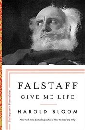 Falstaff: Give Me Life (Shakespeares Personalities) - Bloom, Harold