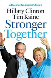 Stronger Together - Clinton, Hillary Rodham