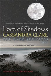 Lord of Shadows : Dark Artifices - Clare, Cassandra
