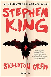 Skeleton Crew: Stories - King, Stephen