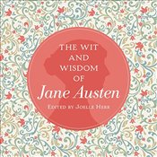 Wit and Wisdom of Jane Austen - Austen, Jane