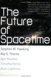 Future of Spacetime - Hawking, Stephen