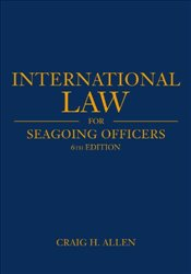 International Law for Seagoing Officers (Blue and Gold) - Allen, Craig H.