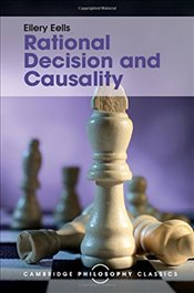 Rational Decision and Causality (Cambridge Philosophy Classics) - EELLS, ELLERY