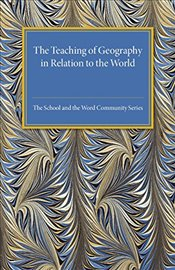 Teaching of Geography in Relation to the World Community - Fleure, H. J.