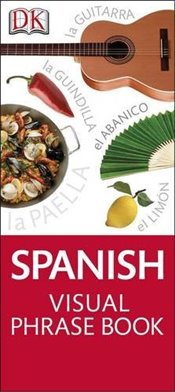 Spanish Visual Phrase Book : Eyewitness Travel Visual Phrase Book -