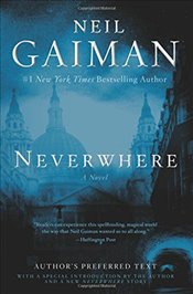 Neverwhere : Authors Preferred Text - Gaiman, Neil