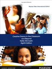 Creative Drama in the Classroom and Beyond 8e PIE - McCaslin, Nellie