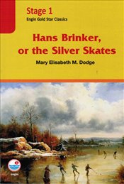 Hans Brinker or the Silver Skates : Stage 1 - Dodge, Mary Elisabeth M.