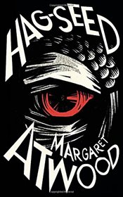 Hag-Seed : The Tempest Retold - Atwood, Margaret