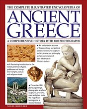 Complete Illustrated Encyclopedia of Ancient Greece - Rodgers, Nigel